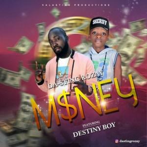 Da-Sting Rozay - Money Ft. Destiny Boy